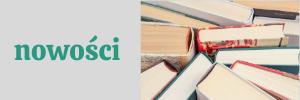 """Po lewej stronie napis """"nowości"""", po prawej książki widziane z góry."""