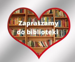 """Serce z regałami z książkami w tle i biały napis """"Zapraszamy do biblioteki"""""""