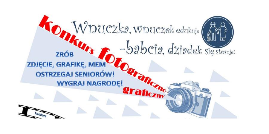 """Plakat informujący o konkursie """"Wnuczka, wnuczek edukuje, babcia, dziadek się stosuje"""""""